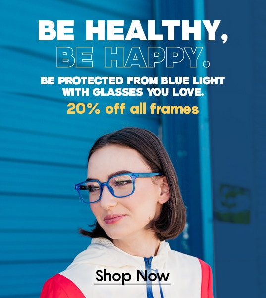 20% off all frames - including BluTech blue light glasses and Ray-Ban Oakley